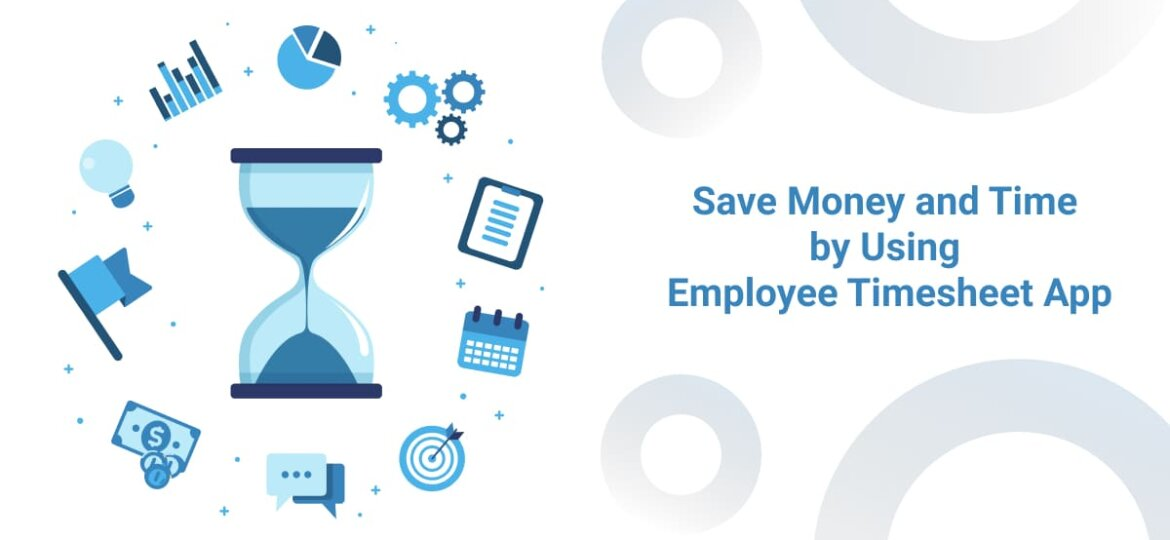 Save Money and Time by using employee timesheet app