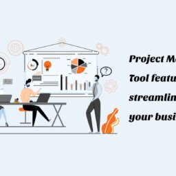 Project Management Tools features to streamline your business