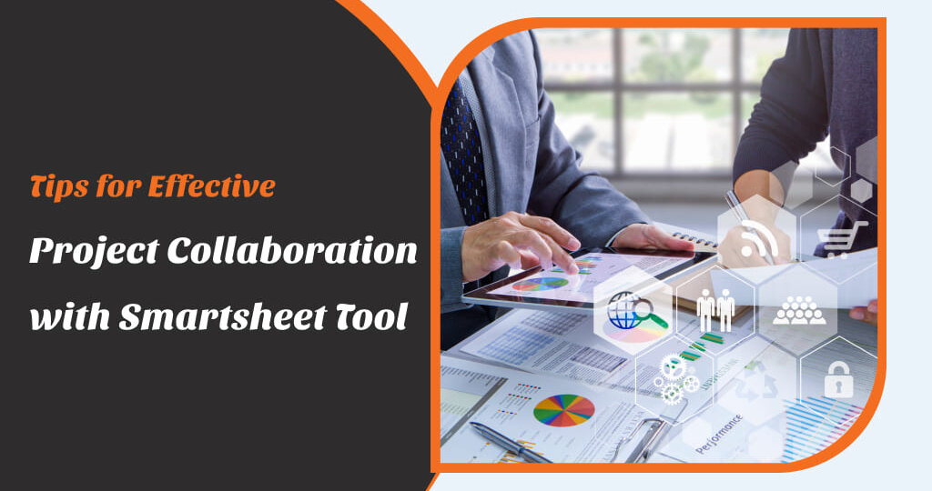 Tips for effective project collaboration with smartsheet tool