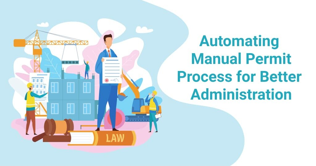 Automating manual permit process for better administration